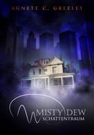 Agnete C. Greeley: MISTY DEW 3 ★★★★