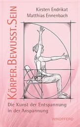 Körperbewusstsein - Die Kunst der Entspannung in der Anspannung