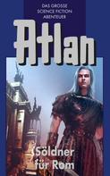 Hans Kneifel: Atlan 7: Söldner für Rom (Blauband) ★★★★★