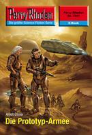 Arndt Ellmer: Perry Rhodan 2517: Die Prototyp-Armee ★★★★