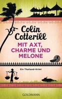 Colin Cotterill: Mit Axt, Charme und Melone - Jimm Juree 3 ★★★★