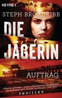 Steph Broadribb: Die Jägerin - Auftrag ★★★★