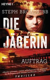 Die Jägerin - Auftrag - Thriller -