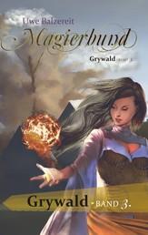Magierbund Band III - Grywald