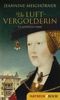 Jeannine Meighörner: Die Luftvergolderin ★★★★★
