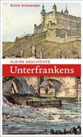 Erich Schneider: Kleine Geschichte Unterfrankens