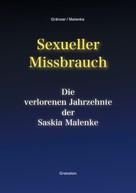 Torsten Gränzer: Sexueller Missbrauch - Die verlorenen Jahrzehnte der Saskia Malenke ★★★★