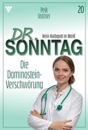 Dr. Sonntag 20 – Arztroman - Die Dominostein-Verschwörung