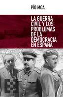 Pío Moa: La guerra civil y los problemas de la democracia en España