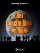 Gerhard Branstner: Der falsche Mann im Mond