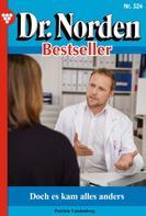 Patricia Vandenberg: Dr. Norden Bestseller 324 – Arztroman