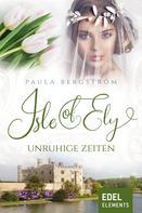 Paula Bergström: Isle of Ely - Unruhige Zeiten ★★★★
