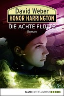 David Weber: Honor Harrington: Die Achte Flotte ★★★★