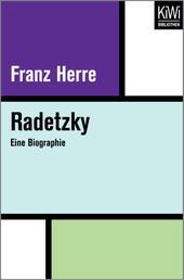 Radetzky - Eine Biographie