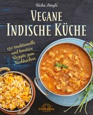 Richa Hingle: Vegane Indische Küche ★★★★