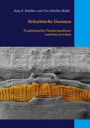 Schottische Ganseys - Traditionelle Fischerpullover nahtlos stricken