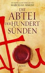 Die Abtei der hundert Sünden - Ein Mittelalter-Thriller