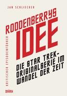 Jan Schliecker: Roddenberrys Idee ★★★