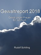 Rudolf Schilling: Gewaltreport 2018