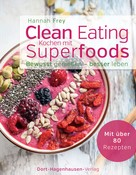 Hannah Frey: Clean Eating - Kochen mit Superfoods ★★★★