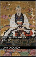 John Dudgeon: Kung-fu for the Four Seasons