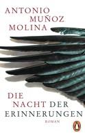 Antonio Muñoz Molina: Die Nacht der Erinnerungen ★★★★