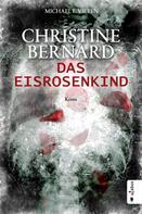 Michael E. Vieten: Christine Bernard. Das Eisrosenkind ★★★★
