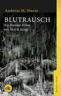 Andreas M. Sturm: Blutrausch