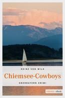 Heinz von Wilk: Chiemsee-Cowboys ★★★★
