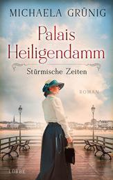Palais Heiligendamm - Stürmische Zeiten - Roman