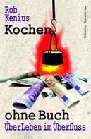 Rob Kenius: Kochen ohne Buch ★★★