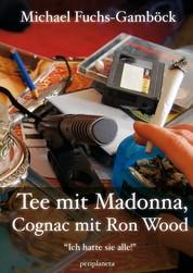 Tee mit Madonna, Cognac mit Ron Wood - Ich hatte sie alle!