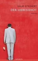 Hajo Steinert: Der Liebesidiot ★★★★