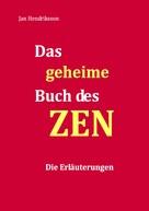 Jan Hendriksson: Das geheime Buch des ZEN - Die Erläuterungen