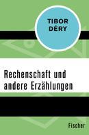Tibor Déry: Rechenschaft und andere Erzählungen
