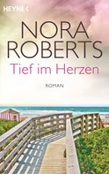 Nora Roberts: Tief im Herzen ★★★★