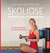 Skoliose - Aufrecht durch Bewegung - Die besten Übungen aus der Spiraldynamik(R)
