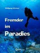 Wolfgang Schreyer: Fremder im Paradies ★★★★★