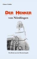 Günter Schäfer: Der Henker von Nördlingen