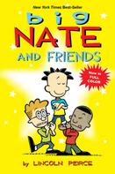 Lincoln Peirce: Big Nate and Friends