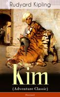 Rudyard Kipling: Kim (Adventure Classic) - Illustrated: A Novel from one of the most popular writers in England, known for The Jungle Book, Just So Stories, Captain Courageous, Stalky & Co, Plain Tales from the Hills, Soldier's Three, The Light That Failed
