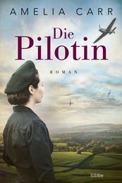 Die Pilotin - Roman