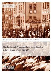 """Ideologie und Propaganda in zwei Bänden: Adolf Hitlers """"Mein Kampf"""""""