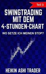Swing Trading mit dem 4-Stunden-Chart 3 - Teil 3: Wo setze ich meinen Stop?