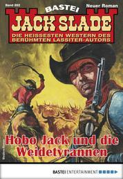 Jack Slade 892 - Western - Hobo Jack und die Weidetyrannen