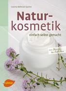 Cosima Bellersen Quirini: Naturkosmetik einfach selbst gemacht ★★★