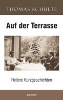 Thomas Schulte: Auf der Terrasse ★★★★