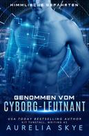 Aurelia Skye: Genommen vom Cyborg-Leutnant ★★★★★
