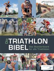 Die Triathlonbibel - Das Standardwerk für alle Triathleten
