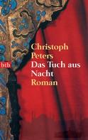 Christoph Peters: Das Tuch aus Nacht
